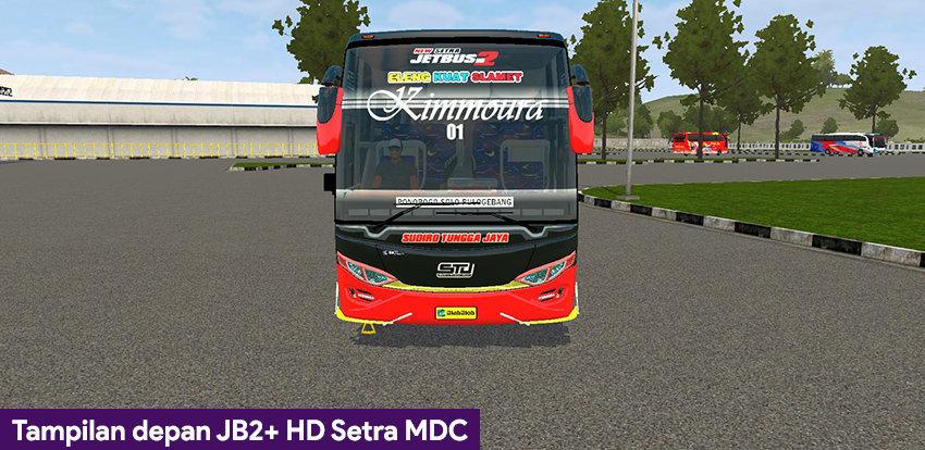 Tampilan depan JB2+ HD Setra MDc